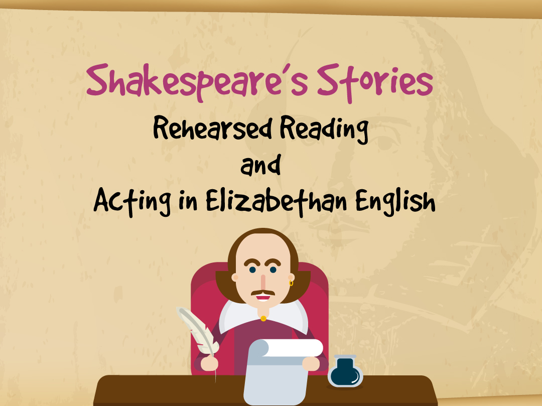 Shakespeare's Stories – Rehearsed Reading and acting in Elizabthan English (Age 8-12)