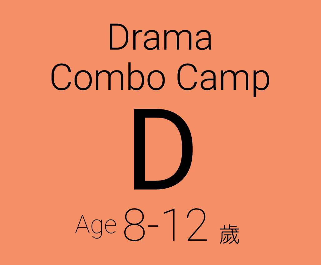 Drama Combo Camp D (Age 8-12) (Conducted in English)