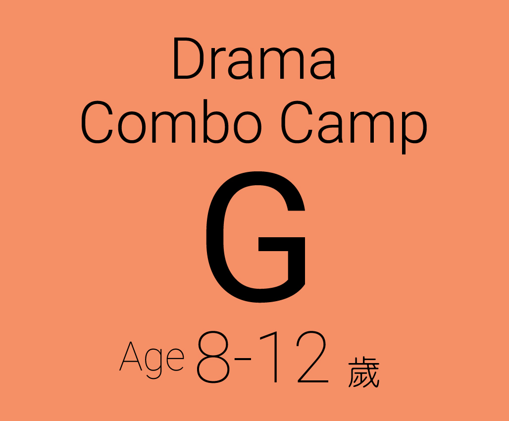 Drama Combo Camp G (Age 8-12) (Conducted in English)